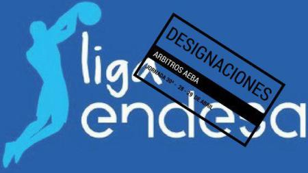 Referees nominations Liga Endesa date 30