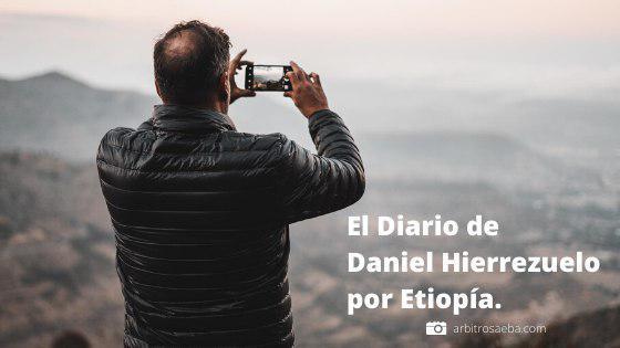 El Diario de Daniel Hierrezuelo por Etiopía